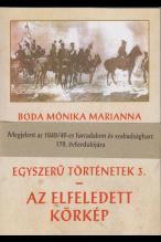 Boda Mónika Marianna: Egyszerű történetek 3. Az elfeledett körkép