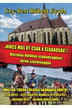 Nincs más út csak a szabadság! Bocskay-Bethlen szabadságharc török szövetséggel.