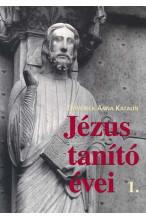Emmerick Anna Katalin: Jézus tanító évei 1.