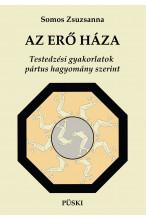 Somos Zsuzsanna:  Az Erő Háza - Testedzési gyakorlatok  pártus hagyomány szerint
