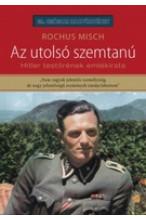 Rochus Misch: Az utolsó szemtanú. Hitler testőrének emlékirata
