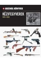 Kézifegyverek 1870-1950