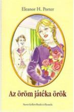 Eleanor H. Porter: Az öröm játéka örök
