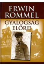 Erwin Rommel: Gyalogság előre!