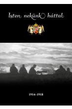 V.T.Cs.: Isten Nekünk Háttal 1914-1918