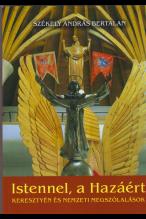 Székely András Bertalan: Istennel, a Hazáért.