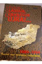 Murányi László: Lássuk, olvassuk újra! 1989-1994 Hazánk nagy történelmi fordulókban