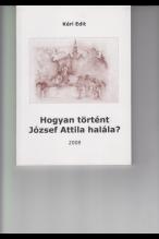 Kéri Edit: Hogyan történt József Attila halála?