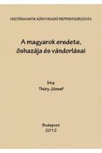 Thury József: A Magyarok eredete, őshazája és vándorlása