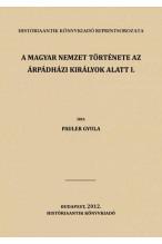 A magyar nemzet története az Árpádházi királyok alatt I-II