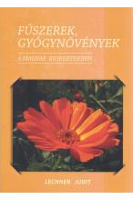 Lechner Judit: Fűszerek, gyógynövények a magyar biokertben