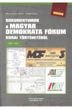 Riba András László-Szekér Nóra: Dokumentumok a Magyar Demokrata Fórum korai történetéből 1987-1989