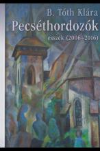 B. Tóth Klára: Pecséthordozók. Esszék 2006-2016