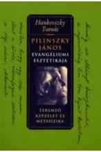 Pilinszky János evangéliumi esztétikája