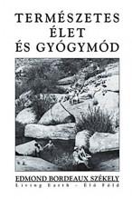 Edmond Bordeaux Székely: Természetes élet és gyógymód