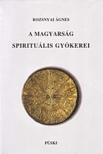 A magyarság spirituális gyökerei