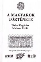 Tárih-i Üngürüsz A Magyarok Története KAPHATÓ!