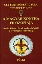 A magyar konyha filozófiája JELENLEG CSAK ELŐJEGYEZHETŐ! UTÁNNYOMÁS KÉSZÜL.