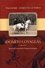 Idomító lovaglás Spanyol lovasiskola Magyarországon