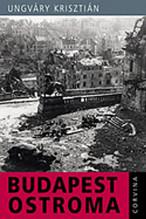 Ungváry Krisztián: Budapest ostroma