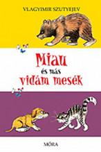 Vlagyimir Szutyejev: Miau és más vidám mesék