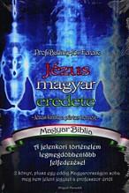Prof. Badiny-Jós Ferenc: Jézus magyar eredete - Jézus király a pártus herceg - Magyar Biblia