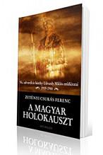 Zetényi Csukás Ferenc: A magyar holokauszt - Ns. udvardi és básthy Udvardy Miklós emlékiratai 1919-1944