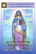 Larissza Alexandrova Szeklitova,Ludmilla Leonovna Sztrelnikova: Az égi tanítók titkos élete