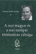 A mai magyar és a mai európai történetírás válsága