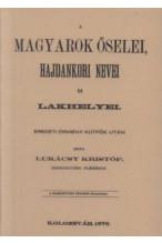 A magyarok őselei, hajdani nevei és lakhelyei eredeti örmény kútfők után I-II
