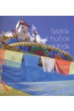 Szkíták és hunok a Buddhák ősi útján II. kötet