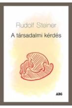 Rudolf Steiner: A társadalmi kérdés