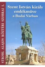 Strobl Alajos köztéri szobrai 1. Szent István király emlékműve a Budai Várban