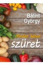 Bálint György: Minden héten szüret