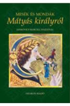 Mesék és mondák Mátyás királyról- Jankovics Marcell rajzaival
