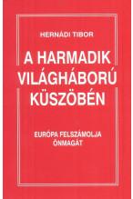 Hernádi Tibor: A harmadik világháború küszöbén - Európa felszámolja magát