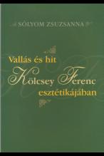 Sólyom Zsuzsanna: Vallás és hit Kölcsey Ferenc esztétikájában