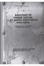 Adorjáni Imre István: Barátság és emberi tartás az orosz hadifogság poklában