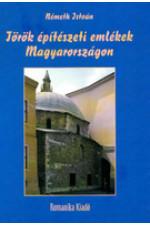 Németh István: Török építészetin emlékek Magyarországon