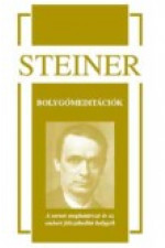 Rudolf Steiner Bolygó-meditációk A sorsot meghatározó és az embert felszabadító bolygók