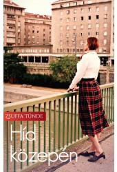 Zsuffa Tünde: Híd közepén