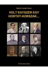 Zetényi Csukás Ferenc: Volt egyszer egy Horthy-korszak...