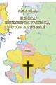 Győrfi Károly: Európa értékrendi válsága, úton a vég felé