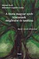 A tiszta magyar nyelv kincseinek megőrzése és tanítása