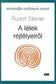 Rudolf Steiner: A lélek rejtélyeiről