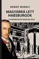 Magyarrá lett Habsburgok