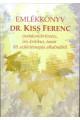 Emlékkönyv Dr. Kiss Ferenc irodalomtörténész, író, kritikus, tanár 85. születésnapja alkalmából