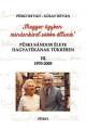 Püski Sándor élete hagyatékának tükrében III. – 1970-2009 Magyar ügyben mindenkivel szóba állunk